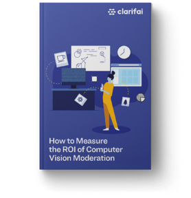 Ebook cover of ROI measurement of computer vision moderation by Clarifai