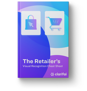 Ebook cover of the retailer's visual recognition cheat sheet by Clarifai