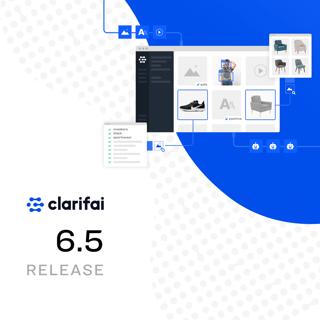 Clarifai Release 6.5